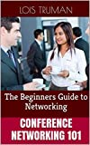 Conference Networking 101: The Beginners Guide to Networking