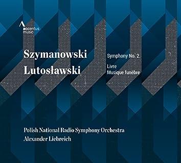Szymanowski: Symphony No. 2 - Lutosławski: Livre & Musique funèbre