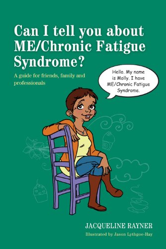 Download Can I tell you about ME/Chronic Fatigue Syndrome?: A guide for friends, family and professionals (Can I tell you about...?) (English Edition) B00HLRSQVA