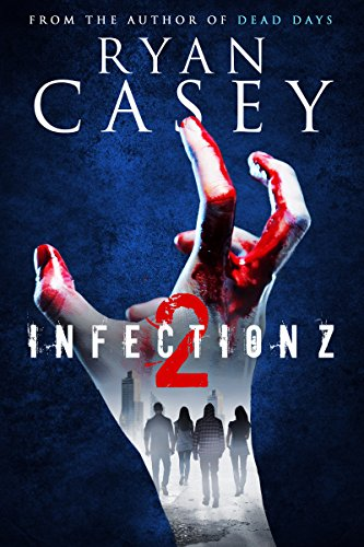 Infection Z 2 (Infection Z Zombie Apocalypse Series) (English Edition)