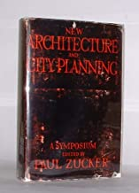 New Architecture and City Planning: A Symposium