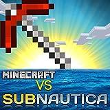 Minecraft vs Subnautica (feat. Rockit)