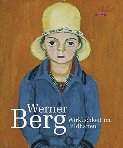 Werner Berg: Wirklichkeit im Bildhaften