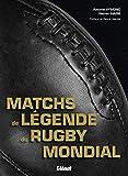 Les matches de légende du rugby mondial