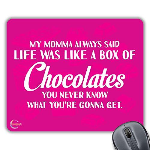 CP489 Mijn moeder altijd zei het leven was als een doos van chocolade nieuwigheid Gift Gedrukt PC Laptop Computer Mouse Mat Pad