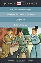 Junior Classic - Book 13 (The Prince and the Pauper, Journey to the Centre of the Earth, Oliver Twist, Gulliver's Travels) (Junior Classics)