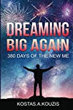 DREAMING BIG AGAIN: 380 DAYS OF THE NEW ''ME''.