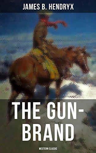 The Gun-Brand (Western Classic) by [James B. Hendryx]
