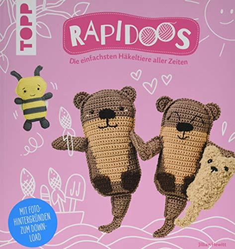Rapidoos: Die einfachsten Häkeltiere aller Zeiten. Mit Fotohintergründen zum Download