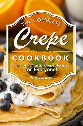 The Complete Crepe Cookbook: Ton...