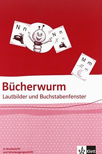 Bücherwurm Fibel: Lautbilder und Buchstabenfenster Klasse 1 (Bücherwurm Fibel. Ausgabe für Berlin, Brandenburg, Mecklenburg-Vorpommern, Sachsen, Sachsen-Anhalt und Thüringen ab 2013)
