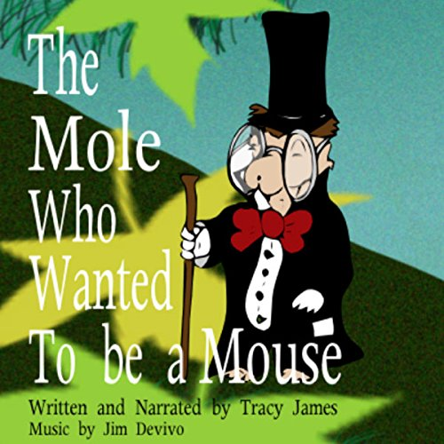 The Mole Who Wanted to be a Mouse audiobook cover art