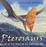 Pterosaurs: Rulers of the Skies in the Dinosaur Age (Outstanding Science Trade Books for Students K-12)