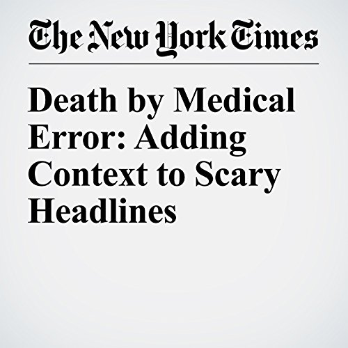 Death by Medical Error: Adding Context to Scary Headlines audiobook cover art