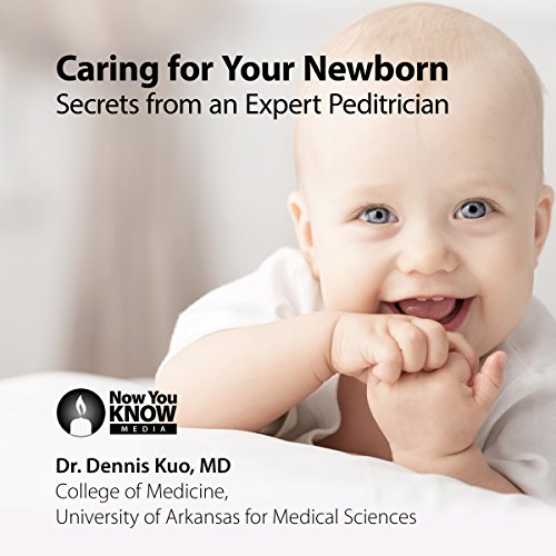 Caring for Your Newborn: Secrets from an Expert Pediatrician audiobook cover art