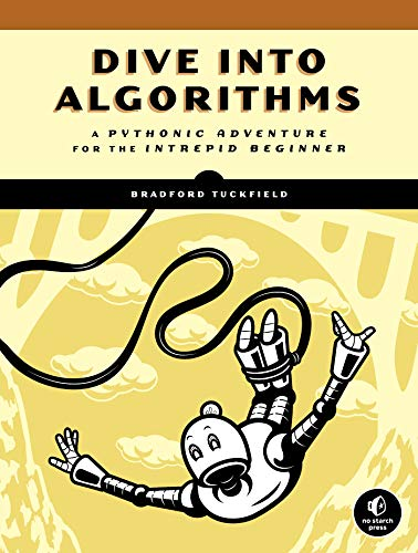 Dive Into Algorithms: A Pythonic Adventure for the Intrepid Beginner (English Edition)