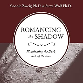 Romancing the Shadow: Illuminating the Dark Side of the Soul                   By:                                                                                                                                 Connie Zweig,                                                                                        Steve Wolf                               Narrated by:                                                                                                                                 Dr. Connie Zweig,                                                                                        Dr. Steve Wolf                      Length: 2 hrs and 59 mins     2 ratings     Overall 5.0