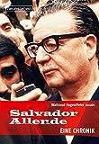 Salvador Allende: Eine Chronik - Peter Jacobs