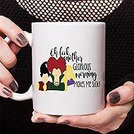 Oh Look Another Glorious Morning.Makes Me Sick, Hocus Pocus Mug, Fall Coffee Mug, Halloween Coffee Mug, Hocus Pocus Coffee Mug, Funny Mugs