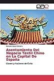 Asentamiento Del Negocio Textil Chino en La Capital De España: Claves y Factores de Éxito