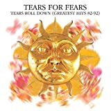 Tears Roll Down: Greatest Hits 82–92 von Tears for Fears