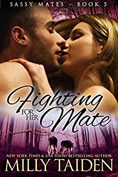 Fighting for her Mate: Shape Shifter Paranormal Romance (Sassy Mates Book 5) by [Milly Taiden]