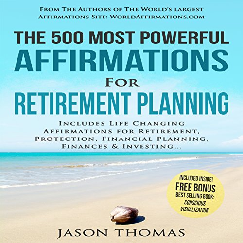 The 500 Most Powerful Affirmations for Retirement Planning audiobook cover art