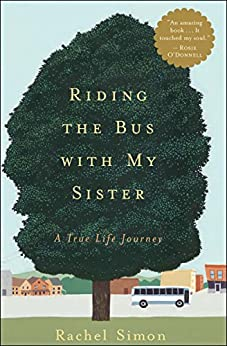 [Rachel Simon]のRiding the Bus with My Sister: A True Life Journey (English Edition)