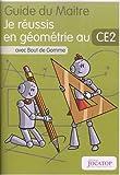 Je réussis en géométrie au CE2 avec Bout de Gomme - Guide du maitre