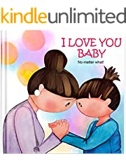 I LOVE YOU BABY. NO MATTER WHAT.: Picture book. (English Edition)