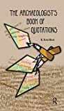 The Archaeologist's Book of Quotations (English Edition)