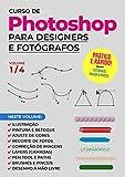 Curso de Photoshop para Designers e Fotógrafos (Portuguese Edition)
