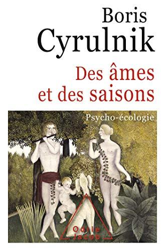 Des âmes et des saisons: Psycho-écologie (OJ.PSYCHOLOGIE) (French Edition)