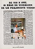 De 1931 A 1992, 61 Años De Vivencias De Un Periodista Vasco (Colección Abiatu)