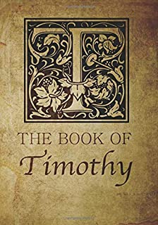 The Book of Timothy: Personalized name monogramed letter T journal notebook in antique distressed style. Great gift for writers, creative literary & lovers of arts and crafts style calligraphy.