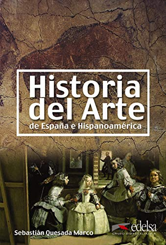 Historia del arte de España e Hispanoamérica (Civilización y Cultura - Jóvenes y adultos - Historia del arte - Nivel B2-C2)