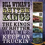 Songtexte von Bill Wyman's Rhythm Kings - The Kings of Rhythm, Volume 2: Keep On Truckin'