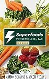 20 Superfoods - Power für jeden Tag!: Superfoods & Beautyfoods plus Hanf Proteine = gesteigerte Vitalität und Schönheit