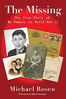The Missing: The True Story of My Family in World War II by [Michael Rosen]