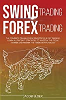 swing trading forex trading: The complete crash course on options and day trading.Learn all the best strategies to invest in the stock market and master the trader's psychology.