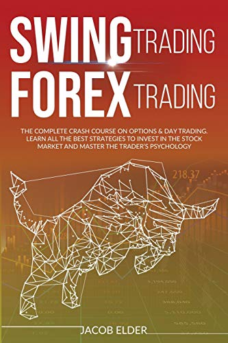 51Pz2P0EmzL - swing trading forex trading: The complete crash course on options and day trading.Learn all the best strategies to invest in the stock market and master the trader's psychology.