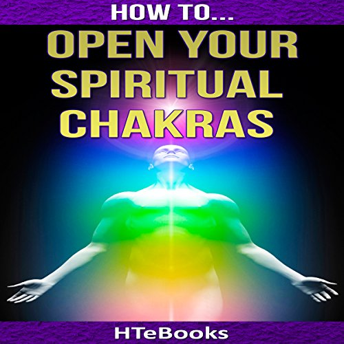 How to Open Your Spiritual Chakras audiobook cover art