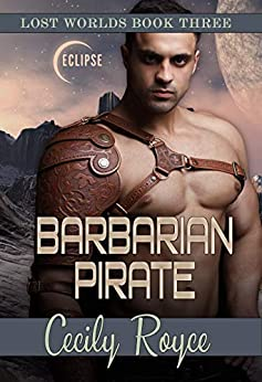 Barbarian Pirate (Lost Worlds Book 3) by [Cecily Royce]