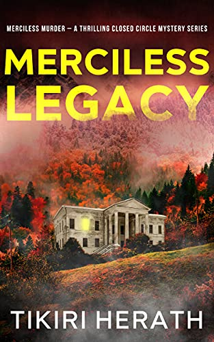 Merciless Legacy: A Thrilling Closed Circle Mystery Series (Merciless...