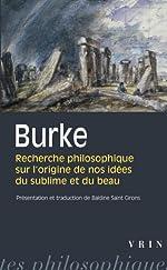 Recherches philosophiques sur l'origine de nos idées du sublime et du beau d'Edmund Burke
