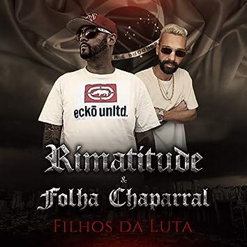 Rimatitude & Folha Chaparral Filhos da Luta