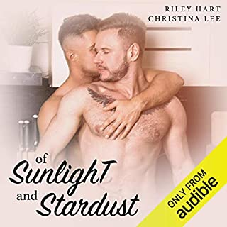 Of Sunlight and Stardust                   By:                                                                                                                                 Christina Lee,                                                                                        Riley Hart                               Narrated by:                                                                                                                                 Tristan James,                                                                                        Kale Williams                      Length: 7 hrs and 4 mins     102 ratings     Overall 4.7
