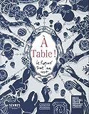 A Table !: Le Repas tout un art