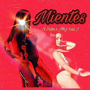 Mientes (feat. JD & Luis J)