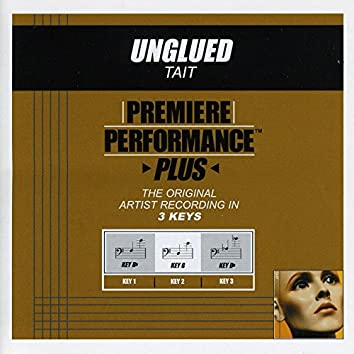 Premiere Performance Plus: Unglued